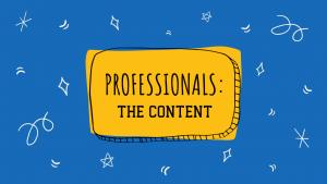 Professionals - the content
